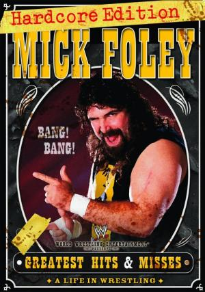 Mick Foley's Greatest Hits & Misses: A Life in Wrestling (2004)