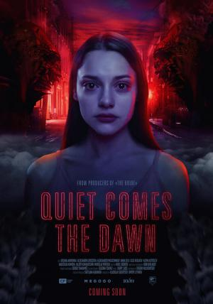 Quiet Comes the Dawn (2019)