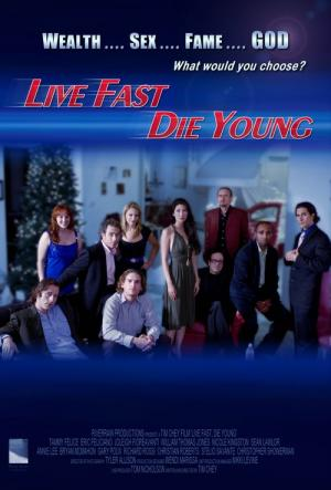 Live Fast, Die Young (2008)