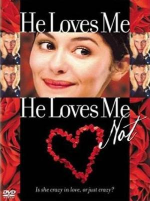 He Loves Me... He Loves Me Not (2002)