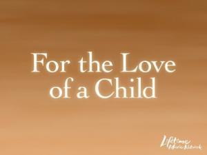 For the Love of a Child (2006)