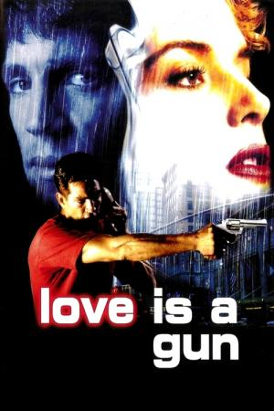 Love Is a Gun