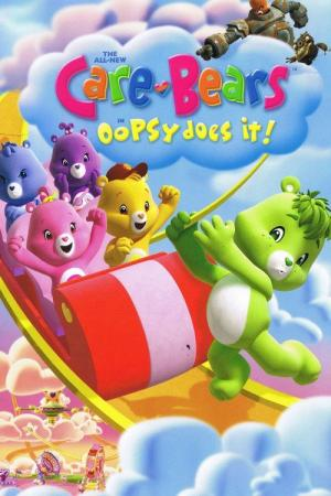 Care Bears: Oopsy Does It! (2007)