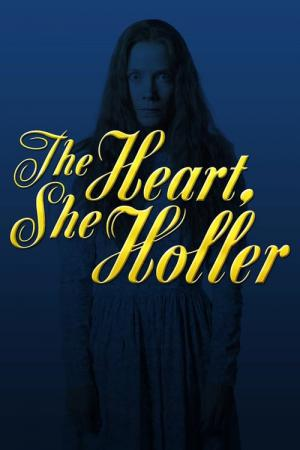 The Heart, She Holler (2011)