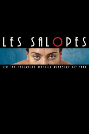 Les Salopes, or the Naturally Wanton Pleasure of Skin (2018)