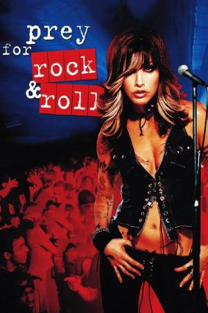 Prey for Rock & Roll (2003)