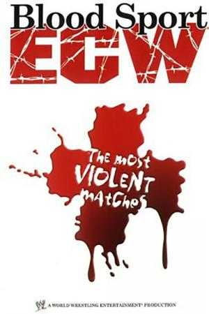 ECW Blood Sport - The Most Violent Matches (2006)