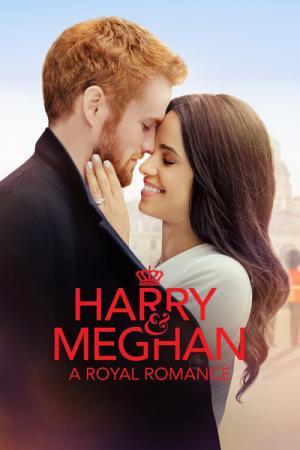 Harry & Meghan: A Royal Romance (2018)