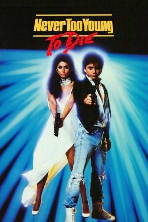 Never Too Young to Die (1986)