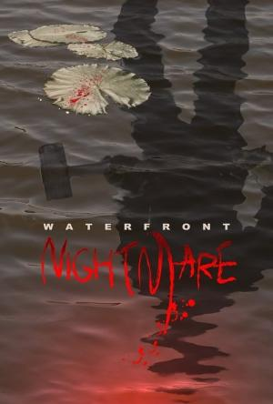 Waterfront Nightmare (2012)