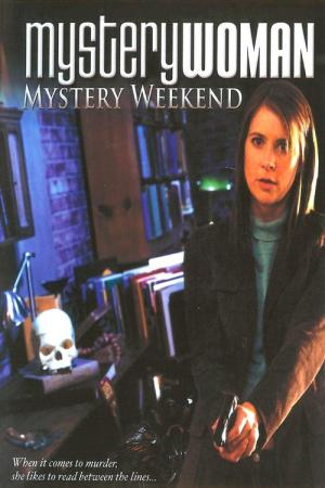 Mystery Woman: Mystery Weekend (2005)