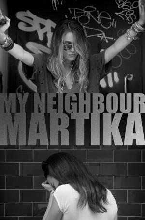 MY NEIGHBOUR MARTiKA (2020)