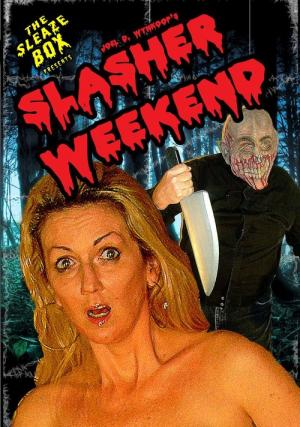 Slasher Weekend