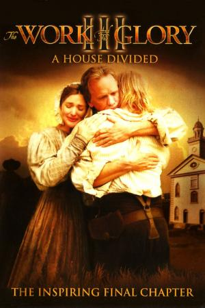 The Work and the Glory III: A House Divided (2006)