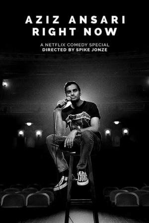 Aziz Ansari: Right Now (2019)