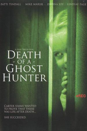 Death of a Ghost Hunter (2007)