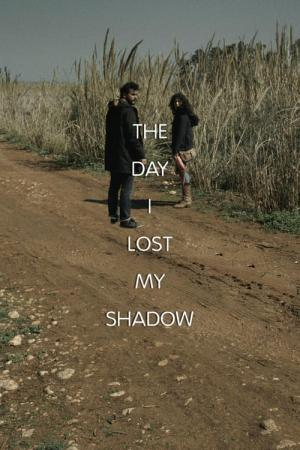 The Day I Lost My Shadow (2018)